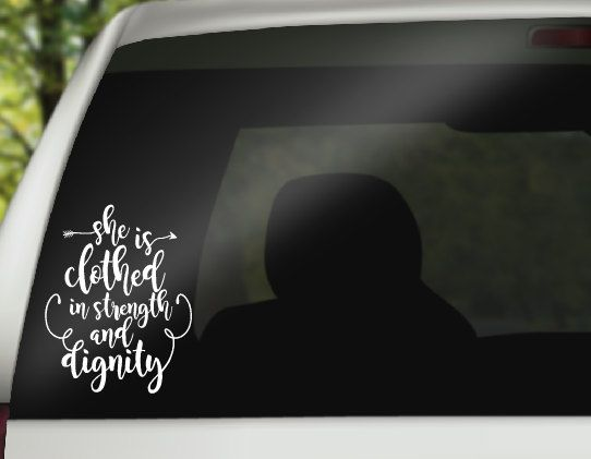 Car Vinyl Decal She Is Clothed In Strength And Dignity Bible Verse Decals Car Decals Decals For Women Motiv Car Decals Vinyl Bible Verse Decals Car Decals