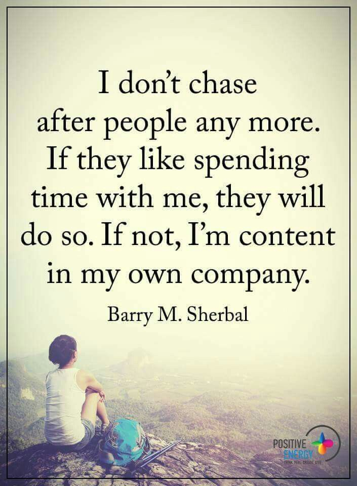 I Enjoy Spending Time Alone I Especially Enjoy My Own Company Positive Quotes Inspirational Quotes Words