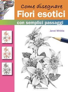 Come Disegnare Fiori Esotici Autore Whittle Ean 9788865203064