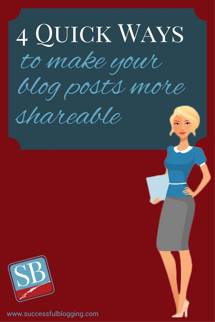 4 quick ways to make your blog posts more shareable blog