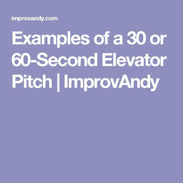 Examples of a 30 or 60-Second Elevator Pitch ImprovAndy Career