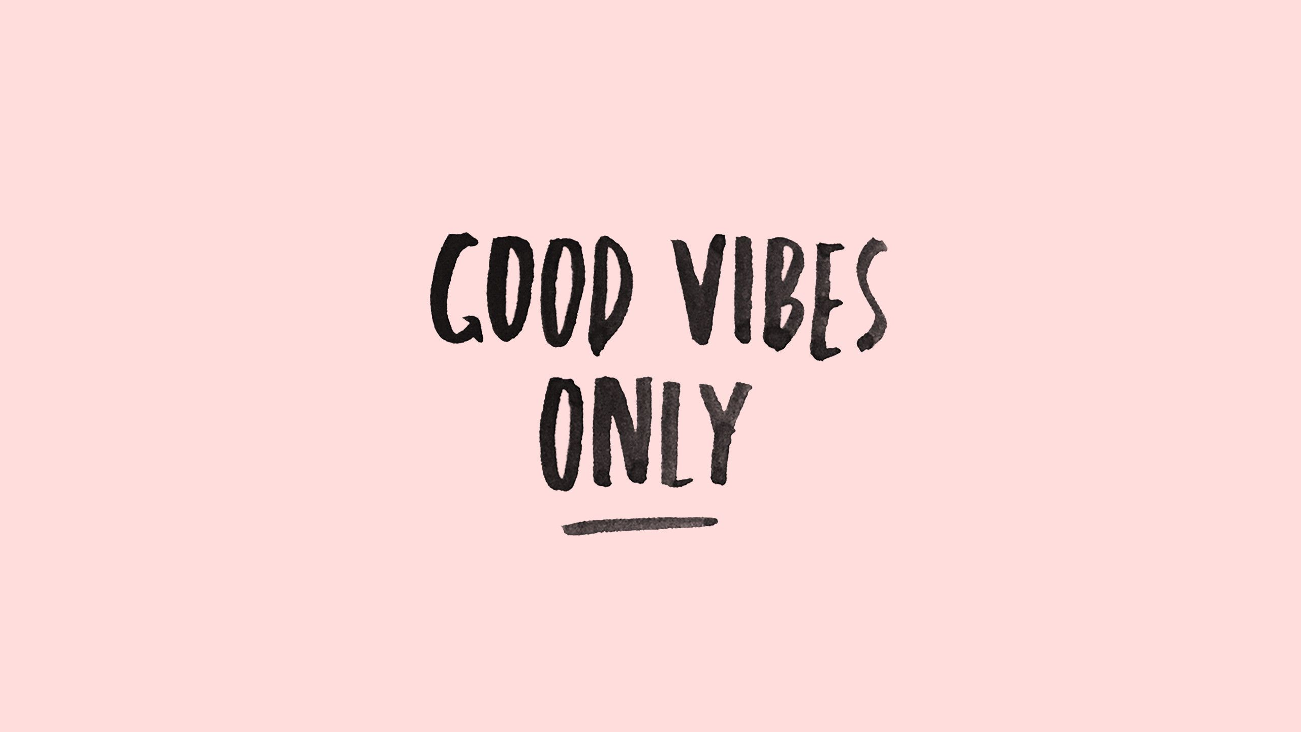 Good Vibes Only Wallpapers 2560x1440 for 1080p Good