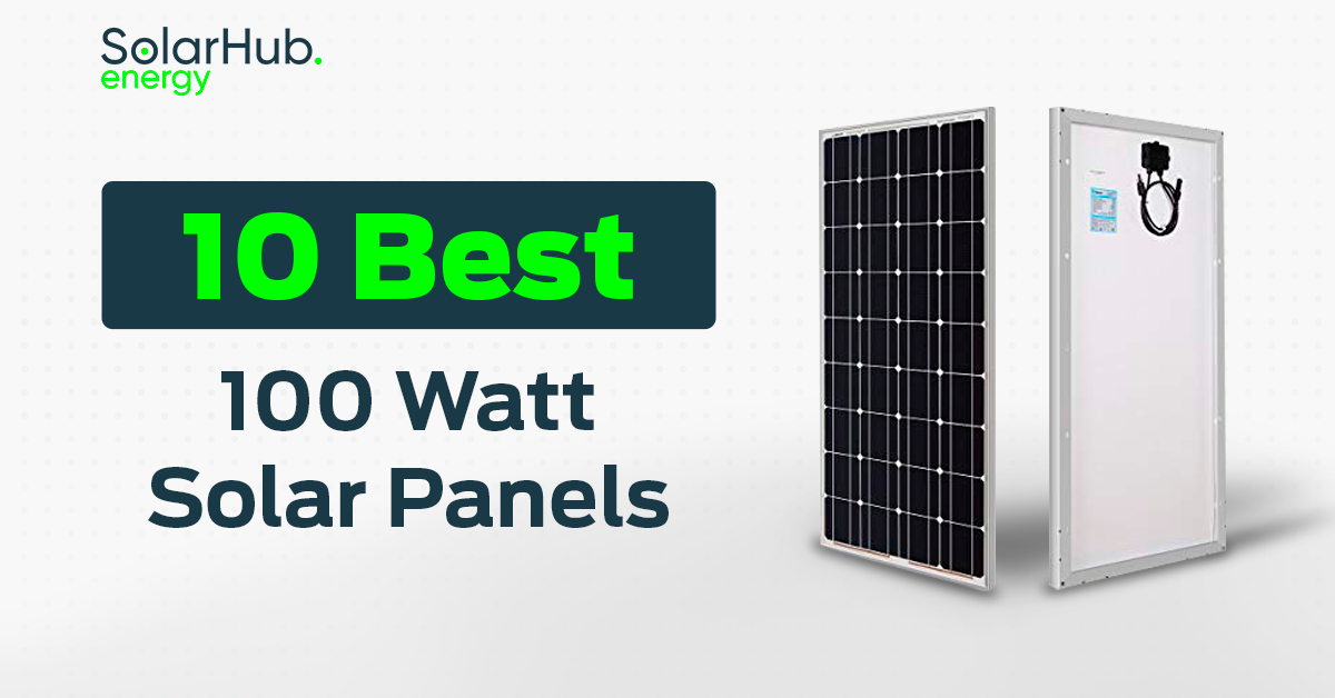10 Best 100 Watt Solar Panels In 2020 100 Watt Solar Panel Solar Panels Flexible Solar Panels