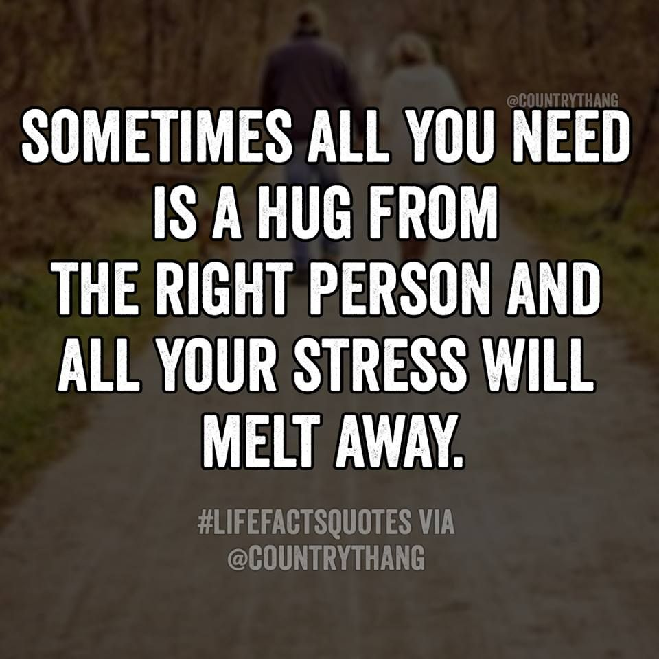 Sometimes All You Need Is A Hug From The Right Person And All Your Stress Will Melt Away Relationshipquo Cute Couple Quotes Funny Dating Quotes Couple Quotes