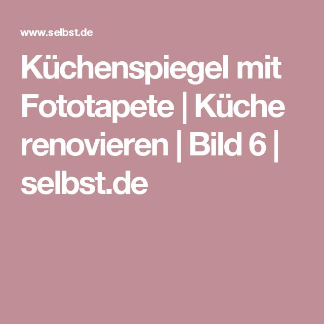 Küchenspiegel mit Fototapete | Küchenspiegel, Küche renovieren und ...