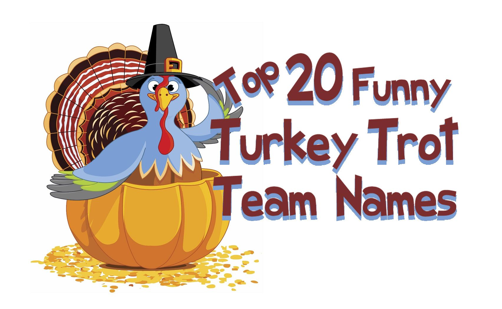 Top 20 Funny Turkey Trot Team Names For Your 5k Race Shirts | Turkey
