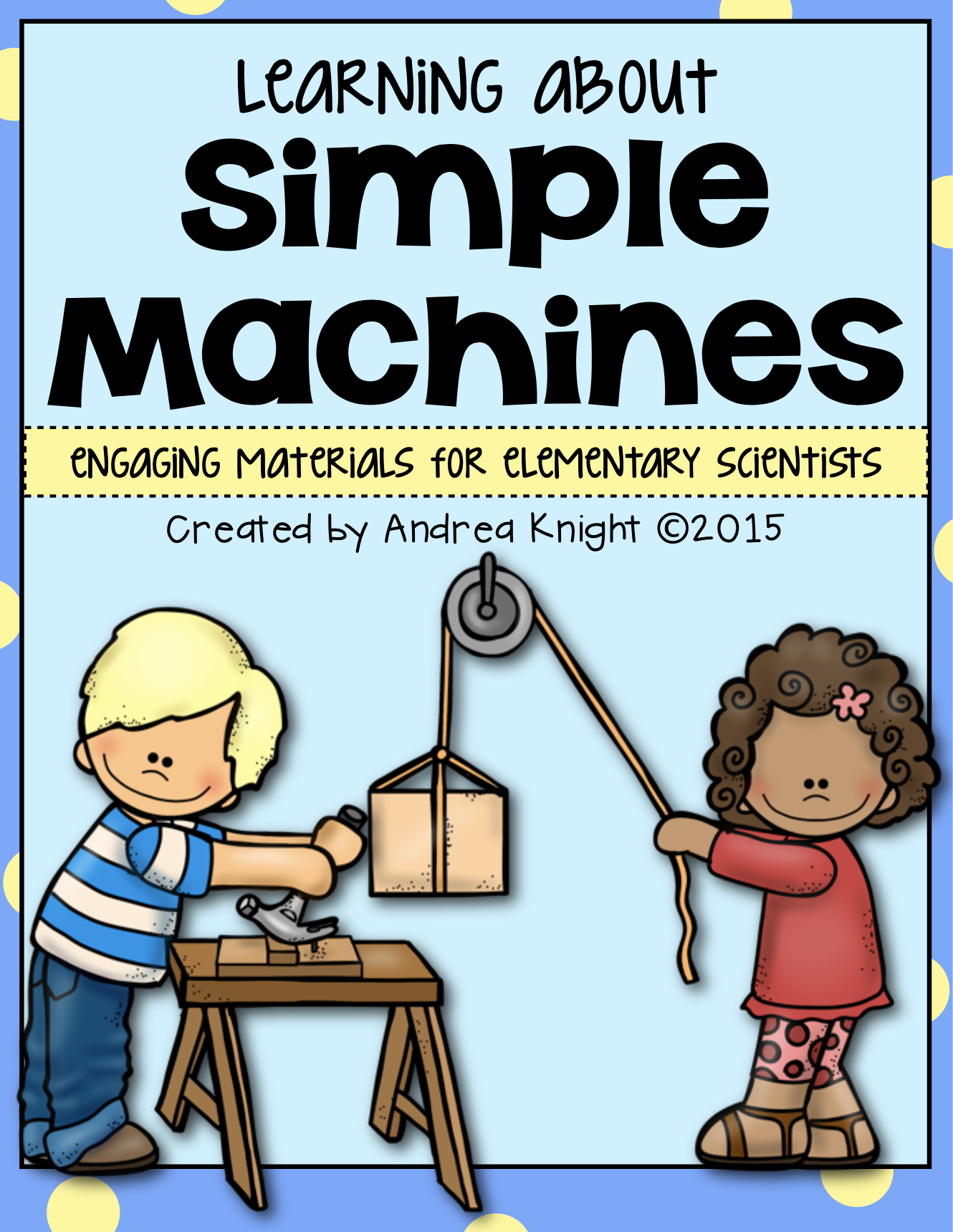 Simple Machines This set includes handson investigations