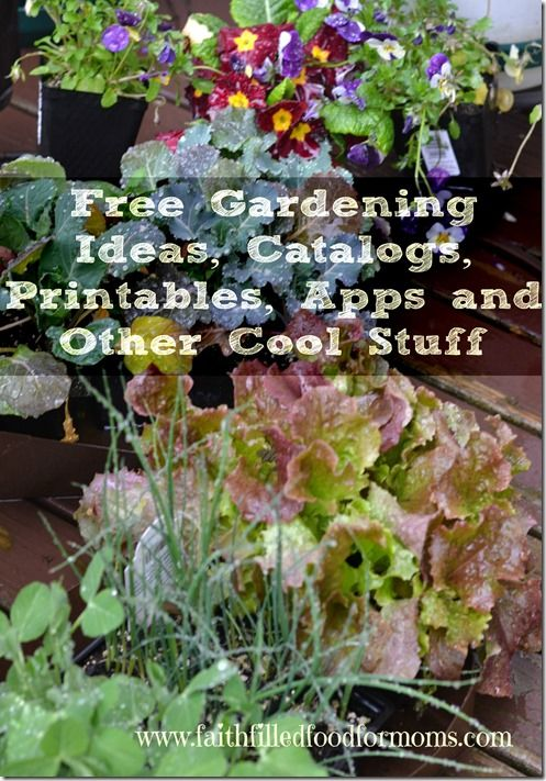 Free Gardening Ideas, Catalogs, Printables, Apps and Other Cool