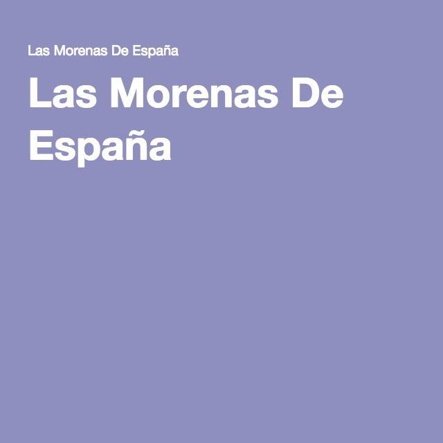Las Morenas De España