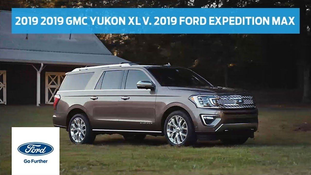 Compare 2019 Gmc Yukon Xl With 2019 Ford Expedition Max Head To