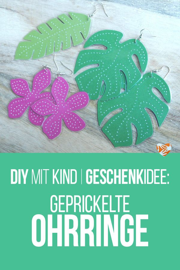 Wundervoll Basteln Mit Kindern: Tropische DIY Statement Ohrringe   Geprickelt Und  Gewalzt | Muttis Nähkästchen