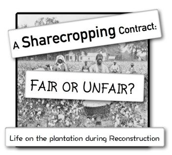 Sharecropping during Reconstruction: Was life fair or