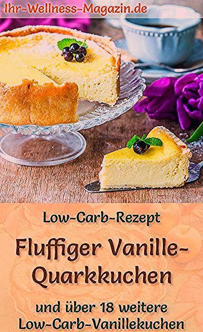 Fluffiger Low Carb Vanille Quarkkuchen Rezept Ohne Zucker Cake Recipes Cake Recipe Without Sugar Cake Recipes Easy Homemade