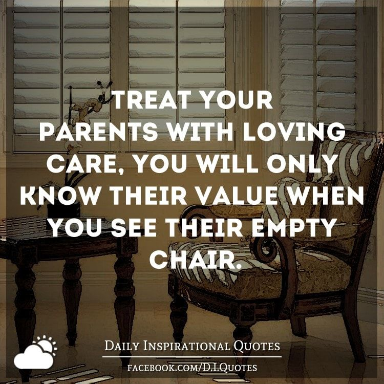 Quotes About Loving Your Family: Treat Your Parents With Loving Care, You Will Only Know