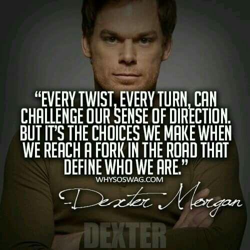 15 Dexter Morgan Quotes On Life Dexter Morgan Quotes Dexter Morgan Dexter Quotes
