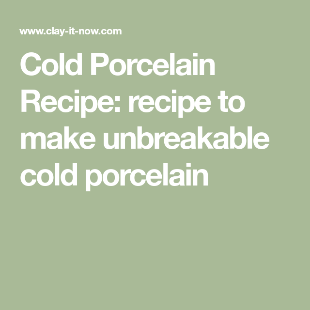 Cold Porcelain Recipe: recipe to make unbreakable cold porcelain