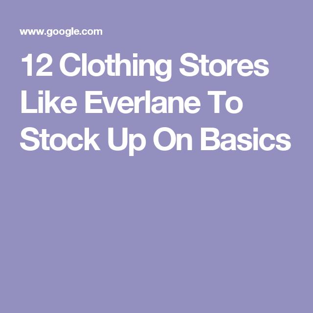 620859c32c84e4 12 Clothing Stores Like Everlane To Stock Up On Basics Clothing Stores