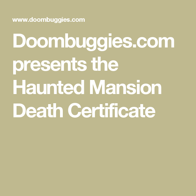 Doombuggies Presents The Haunted Mansion Death Certificate