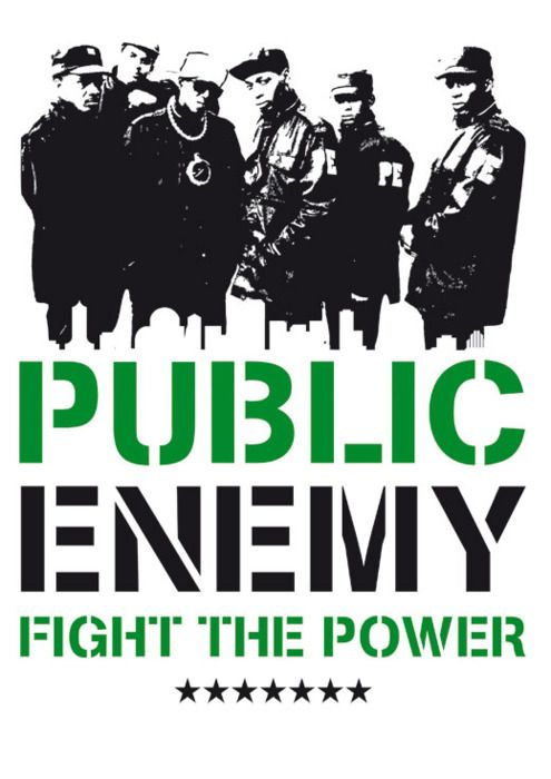 Public Enemy- Fight the power, changed rap\/hip-hop forever in 80u0027s - personal interests