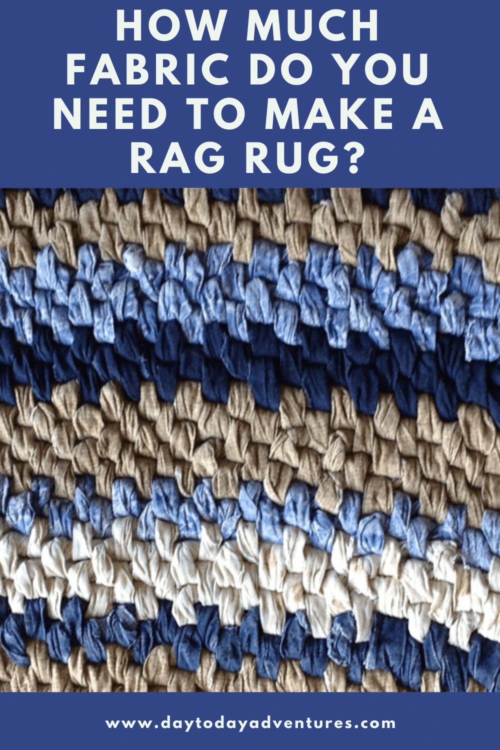 How Much Fabric Do I Need To Make A Rag Rug Day To Day Adventures In 2020 Rag Rug Rugs Fabric
