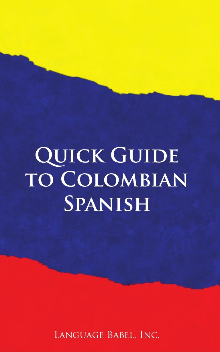 Quick Guide To Colombian Spanish Book Preview Colombia Dictionary