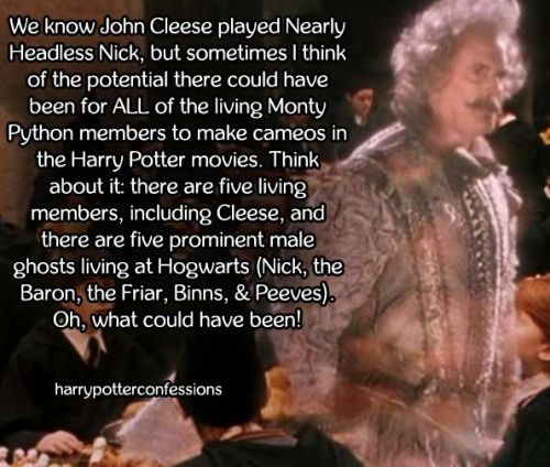 We Know John Cleese Played Nearly Headless Nick But Sometimes I Harry Potter Movies Harry Potter