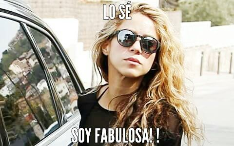 Soy Fabulosa. Lo sé.   Shakira  ♦♦  17/03/2016