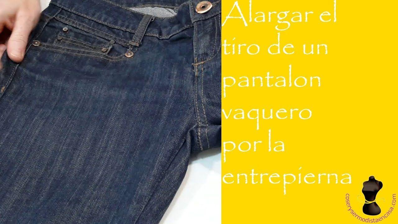 Alargar El Tiro De Un Vaquero Por La Entrepierna How To Alter The Crotch Length In A Jeans Como Arreglar Un Pantalon Pantalones Cintura Alta Jeans Caseros