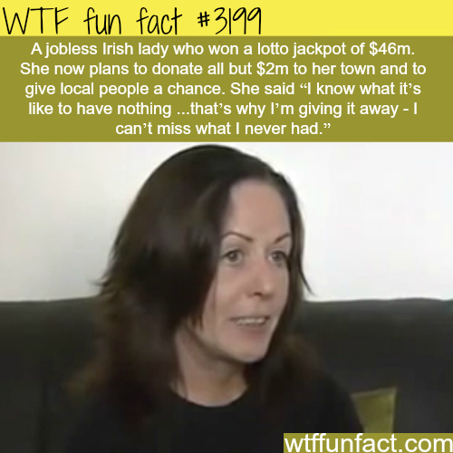 Irish Lady Donates  Million Dollar Wtf Fun Facts
