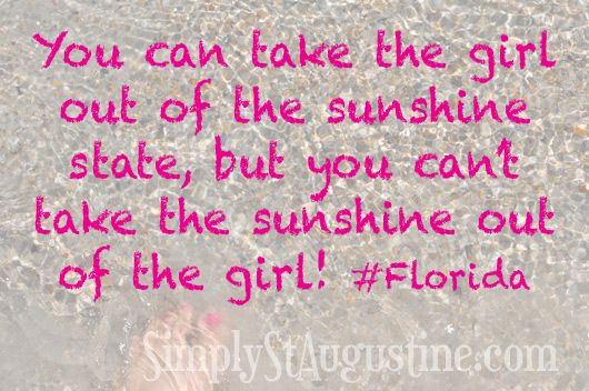 Love being a Florida Girl!! | St. Augustine Life | Florida quotes