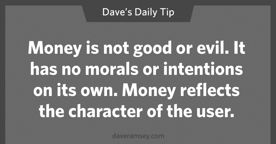 Money Is Not Good Or Evil It Has No Morals Or Intentions On Its