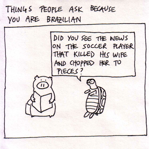 Things people ask because you are brazilian