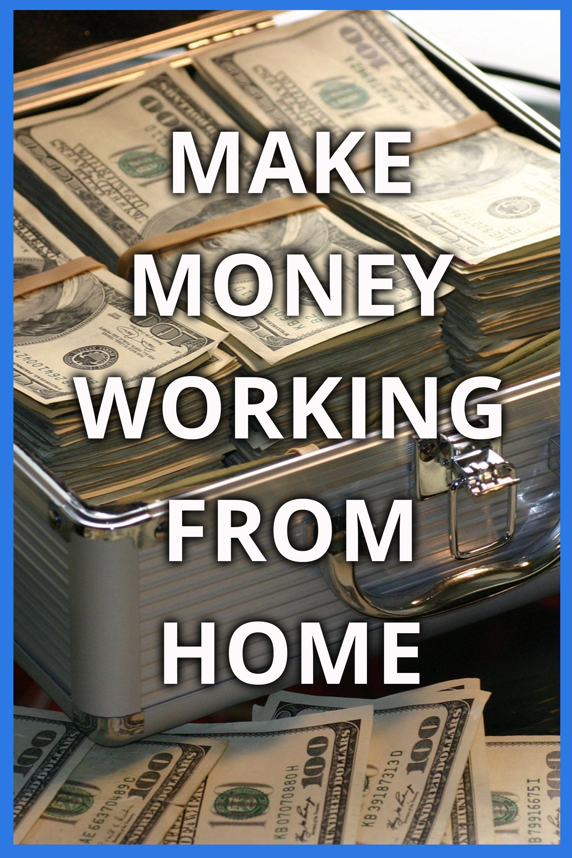 Make Money Working From Home Only Legit Ways Start Today Earn Money Online Earn Money Online Work