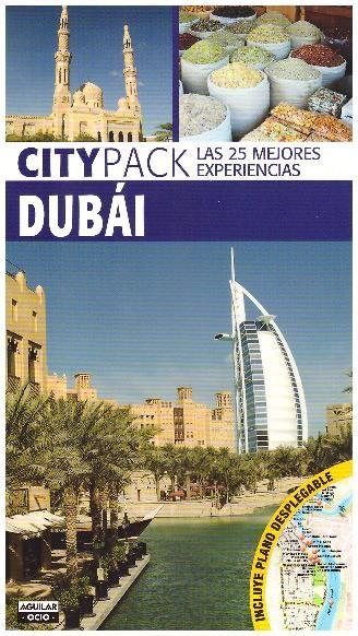 Dubai Citypack Las 25 mejores experiencias. Guía turística. Incluye plano desplegable