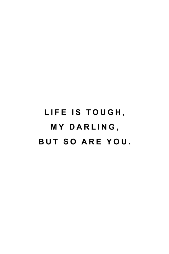 Life is tough, my darling, but so are you Mini Art Print by Standard Prints / Posters