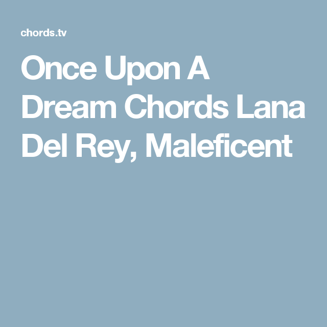 Once Upon A Dream Chords Lana Del Rey, Maleficent | Ukulele ...