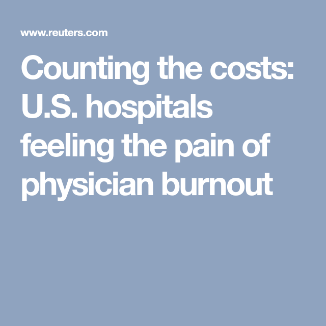 Counting the costs: U.S. hospitals feeling the pain of physician ...