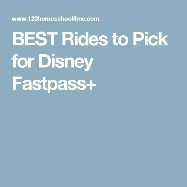 BEST Rides to Pick for Disney Fastpass+