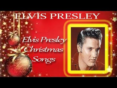 the classic christmas elvis presley christmas songs youtube - Classic Christmas Songs Youtube