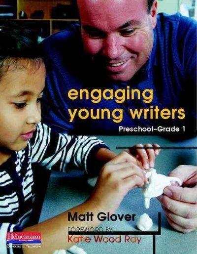 Engaging Young Writers: Preschool-Grade 1