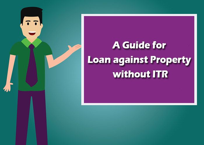 Loan Against Property Without Itr In 2020 Personal Loans Loan Improve Your Credit Score