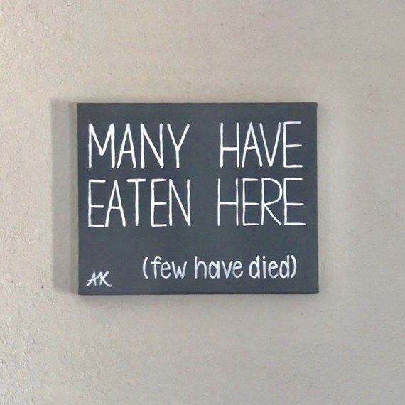 Kitchen Sign Dining Room Sign Many Have Eaten Here Few