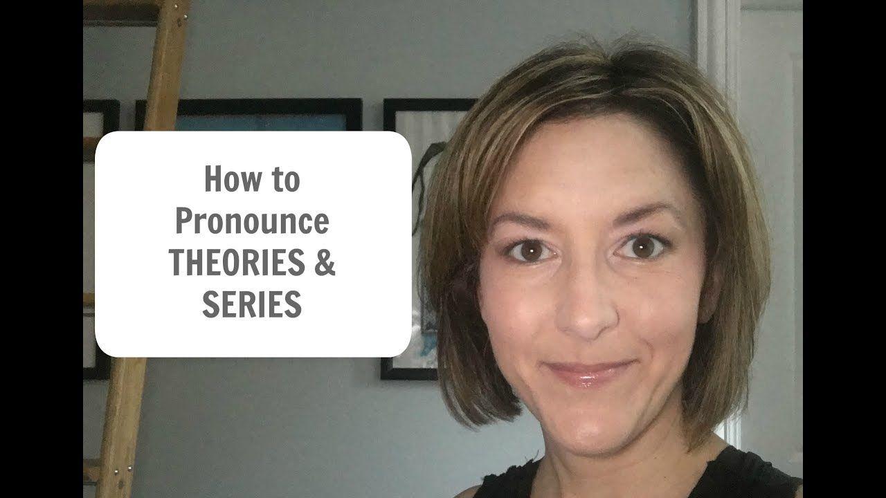 How to Pronounce THEORIES and SERIES /θiɚriz & sɪriz/ - American