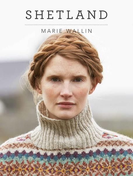 Shetland by Marie Wallin   Knitting   Pinterest   Fair isles ...