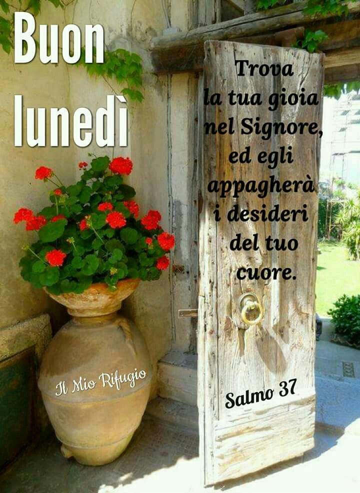 Pin di cinzia mangano su buongiorno versetti good morning for Buon lunedi whatsapp