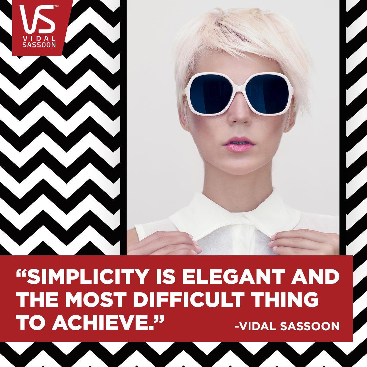 Inspirational beauty quote from Vidal Sassoon.   Vidal ...