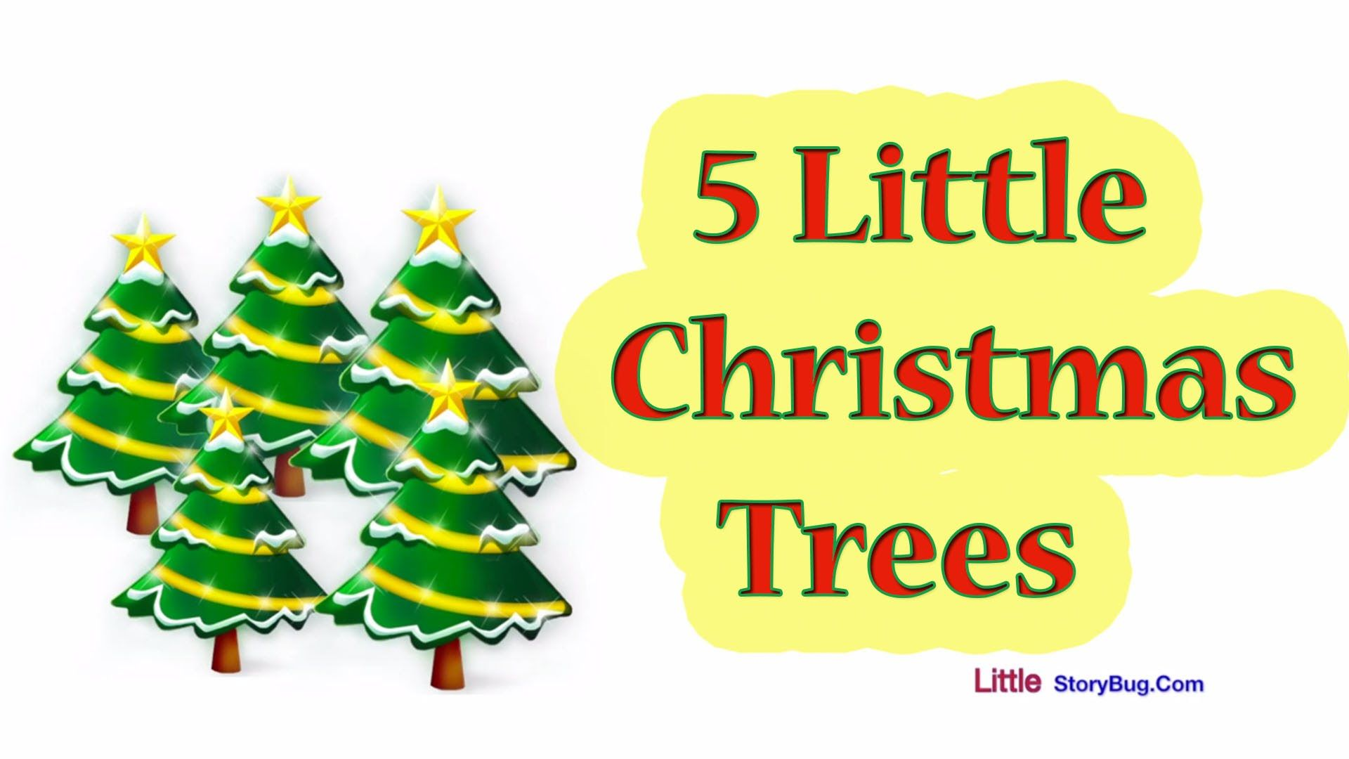 Christmas Songs For Children 5 Little Christmas Trees Littlestorybug Little Christmas Trees Christmas Tree Poem Christmas