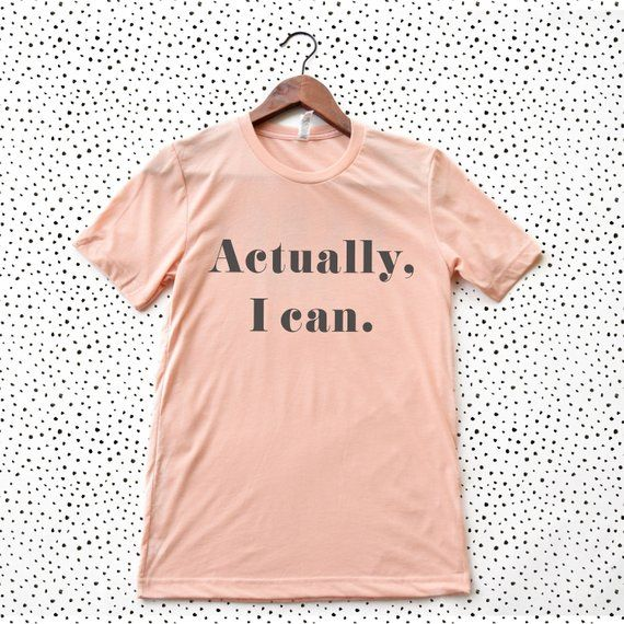 c5325819fc Actually I can, Feminist Shirt, Women Empowerment, Babes Support Babes, She  Believed Shirt, Girls Co