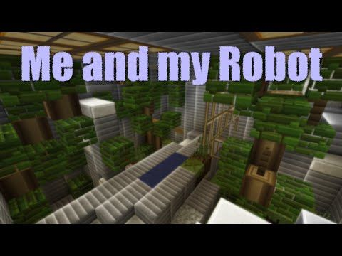 Me And My Robot Map For Minecraft Well If You Are - Maps fur minecraft 1 8 9