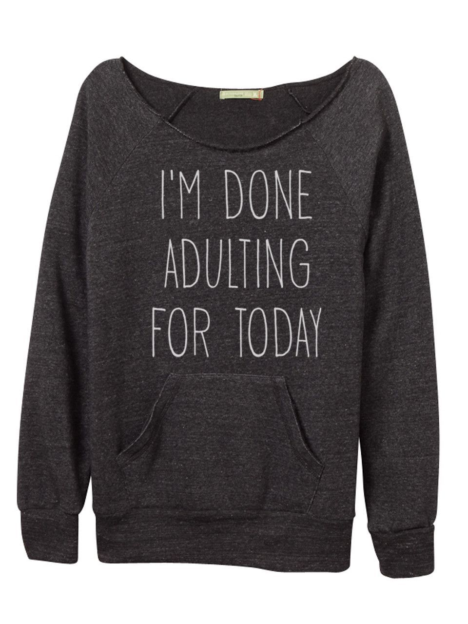 We ALL feel this way, like daily, right?  Pair with leggings and boots and you're good to go.